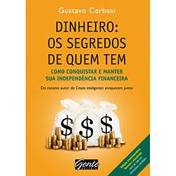 Dinheiro :: Os segredos de quem tem por Gustavo Cerbasi - De R$ 29,90 por R$ 22,40